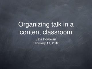 Organizing talk in a content classroom