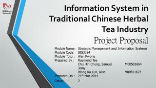 Information System in Traditional Chinese Herbal Tea Industry Project Proposal