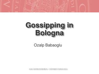 Gossipping in Bologna