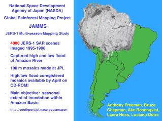 4000  JERS-1 SAR scenes imaged 1995-1996 Captured high and low flood of Amazon River