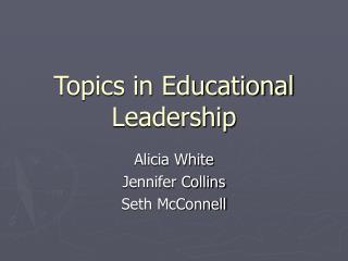 Topics in Educational Leadership
