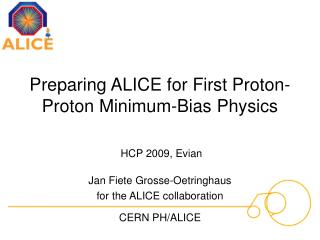 Preparing ALICE for First Proton-Proton Minimum-Bias Physics