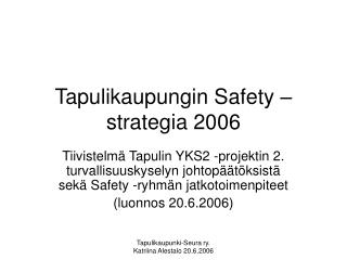 Tapulikaupungin Safety –strategia 2006