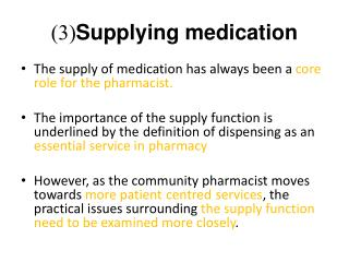 (3) Supplying medication