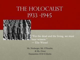 The Holocaust  1933 -1945