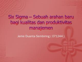 Six Sigma –  Sebuah arahan baru bagi kualitas dan produktivitas manajemen
