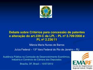 Márcia Maria Nunes de Barros Juíza Federal – 13ª Vara Federal do Rio de Janeiro – RJ
