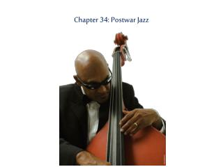 Chapter 34: Postwar Jazz