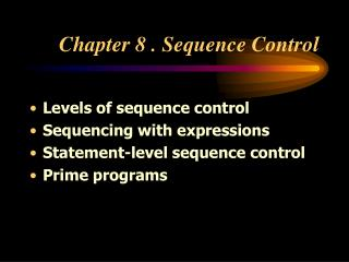 Chapter 8 . Sequence Control