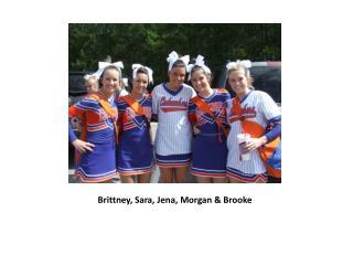 Brittney, Sara, Jena, Morgan & Brooke
