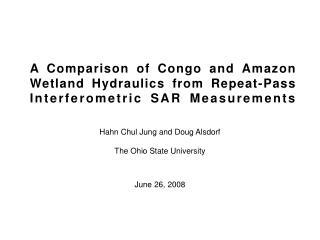 Hahn Chul Jung and Doug Alsdorf The Ohio State University June 26, 2008