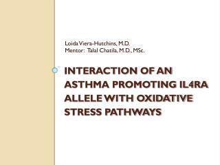 INTERACTION OF AN ASTHMA PROMOTING IL4RA ALLELE WITH OXIDATIVE STRESS PATHWAYS