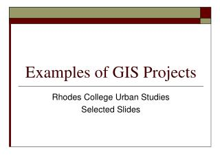 Examples of GIS Projects