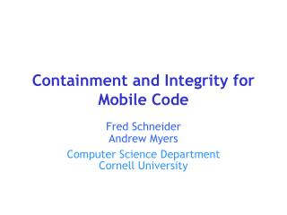 Containment and Integrity for Mobile Code
