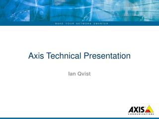 Axis Technical Presentation