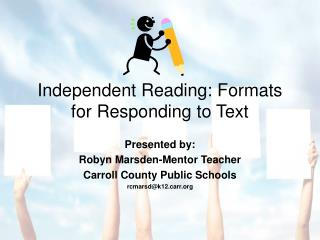 Independent Reading: Formats for Responding to Text