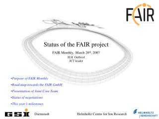 Status of the FAIR project    FAIR Monthly, March 20 th , 2007 H.H. Gutbrod JCT leader