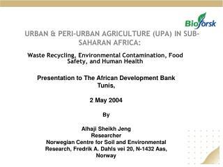 URBAN & PERI-URBAN AGRICULTURE (UPA) IN SUB-SAHARAN AFRICA: