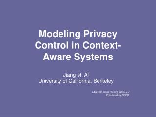 Modeling Privacy Control in Context- Aware Systems