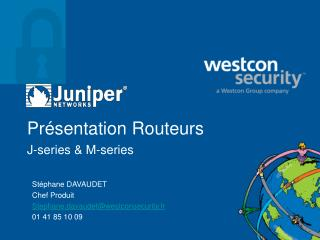 Pr�sentation Routeurs  J-series & M-series