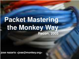 Packet Mastering the Monkey Way Recon, 2005