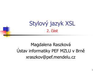 Stylový jazyk XSL 2. část