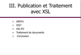 III. Publication et Traitement avec XSL