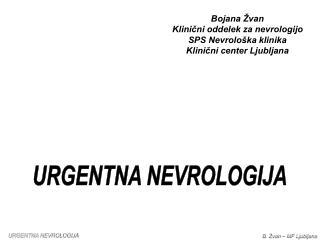 Bojana Žvan Klinični oddelek za nevrologijo SPS Nevrološka klinika Klinični center Ljubljana