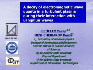 EROFEEV Vasily MESHCHERIAKOV Dmitry a)  Laboratory of nonlinear physics