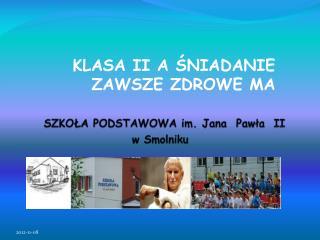 SZKOŁA PODSTAWOWA im. Jana  Pawła  II w Smolniku