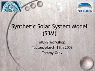 Synthetic Solar System Model (S3M)