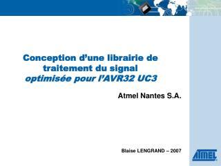Conception d'une librairie de traitement du signal  optimisée pour l'AVR32 UC3