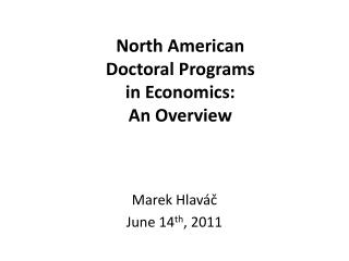 North American Doctoral Programs in Economics: An Overview