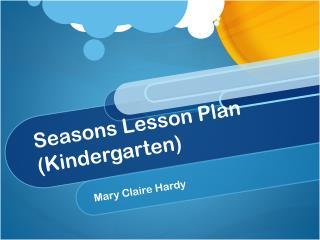 Seasons Lesson Plan Kindergarten
