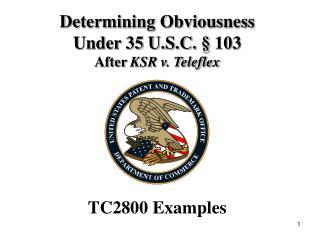 Determining Obviousness Under 35 U.S.C.   103 After KSR v. Teleflex