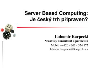 Server Based Computing:  Je  č eský trh p ř ipraven?
