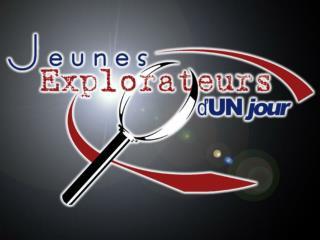 Qu'est-ce que le programme  Jeunes explorateurs d'un jour?