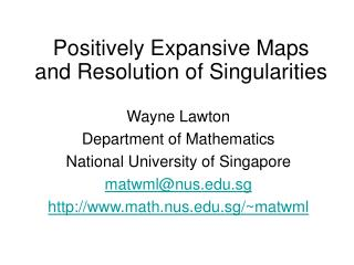Positively Expansive Maps and Resolution of Singularities