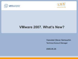 VMware 2007. What's New?