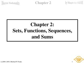 Chapter 2: Sets, Functions, Sequences,  and Sums