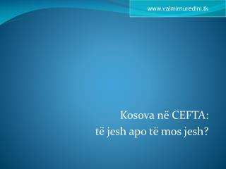 Kosova në CEFTA:  të jesh apo të mos jesh?