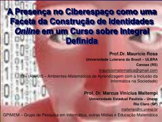 Prof.Dr. Maurício Rosa Universidade Luterana do Brasil – ULBRA Canoas (RS)
