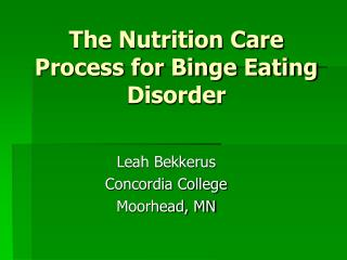 The Nutrition Care Process for Binge Eating Disorder