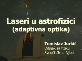 Laseri u astrofizici (adaptivna optika)