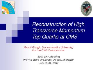Reconstruction of High            Transverse Momentum Top Quarks at CMS