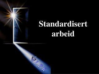 Standardisert arbeid