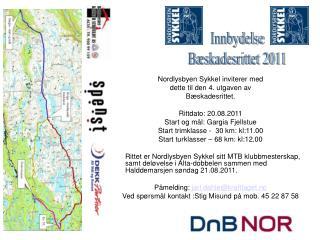 Nordlysbyen Sykkel inviterer med dette til den 4. utgaven av  Bæskadesrittet. Rittdato: 20.08.2011