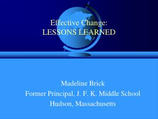 Effective Change:  LESSONS LEARNED