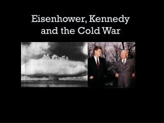 Eisenhower, Kennedy  and the Cold War