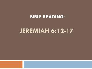 Jeremiah 6:12-17